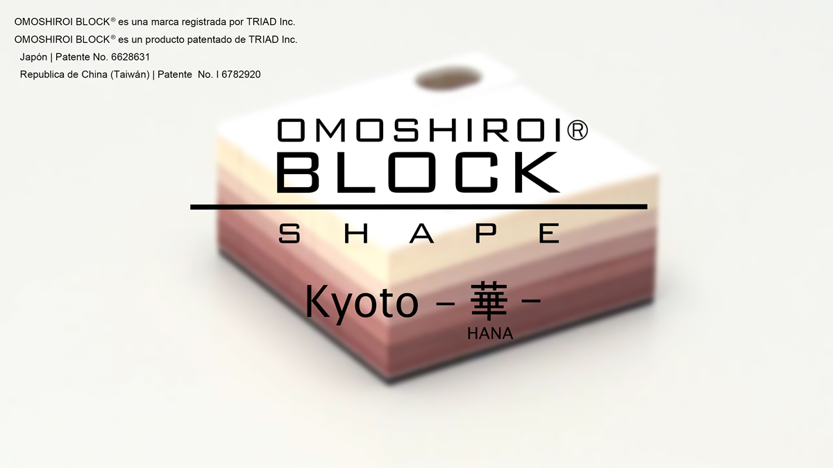 001 OMOSHIROI BLOCK|SHAPE|Kyoto -華(HANA)-